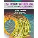 Preclinical Speech Science: Anatomy Physiology Acoustics...