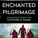 Enchanted Pilgrimage Audiobook by Clifford Simak Narrated by Kevin Scollin