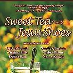 Sweet Tea and Jesus Shoes | Sandra Chastain,Deborah Smith,Donna Ball,Virginia Ellis,Debra Dixon,Nancy Knight