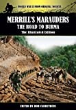 img - for Merrill's Marauders - The Road to Burma - The Illustrated Edition (World War Two From Original Sources) book / textbook / text book