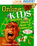 Online Kids: A Young Surfer's Guide t...