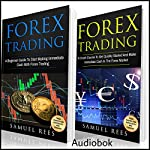 Forex Trading: 2 Books in 1: A Beginner Guide + A Crash Course to Get Quickly Started | Samuel Rees