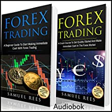 Forex Trading: 2 Books in 1: A Beginner Guide + A Crash Course to Get Quickly Started | Livre audio Auteur(s) : Samuel Rees Narrateur(s) : Ralph L. Rati