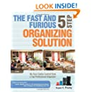 The Fast and Furious 5 Step Organizing Solution: No-Fuss Clutter Control from a Top Professional Organizer