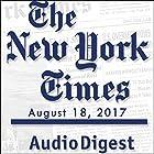 August 18, 2017 Audiomagazin von  The New York Times Gesprochen von: Mark Moran
