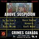 Above Suspicion: The True Story of Serial Killer Russell Williams | Alan R. Warren,RJ Parker