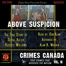 Above Suspicion: The True Story of Serial Killer Russell Williams Audiobook by Alan R. Warren, RJ Parker Narrated by Don Kline