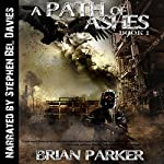 A Path of Ashes: The Path of Ashes, Book 1 | Brian Parker