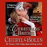 Christmas Brides: Three Regency Novellas | Cheryl Bolen