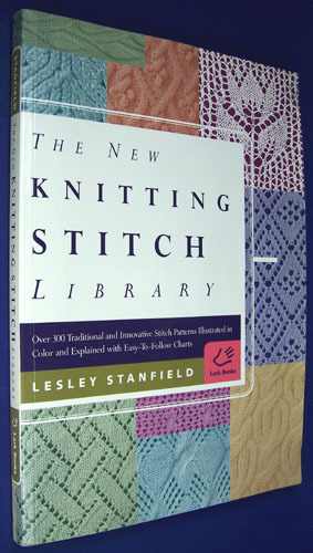 The New Knitting Stitch Library: Over 300 Traditional and Innovative Stitch P...