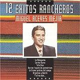 echange, troc Miguel Aceves Mejia - 12 Exitos Rancheros