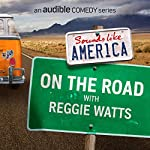 Ep. 2: On The Road with Reggie Watts | Reggie Watts,Chris Fairbanks,Karen Kilgariff,Anna Seregina,Harrison Greenbaum,Matt Lieb,Mike Birbiglia,Heywood Banks