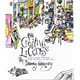 The Creative License: Giving Yourself Permission to be the Artist You Truly Areby Danny Gregory