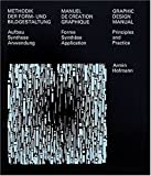 img - for Graphic Design Manual: Principles and Practice/Methodik Der Form-Und Bildgestaltung : Aufbau Synthese Anwendung/Manuel De Creation Graphique : Forme Synthese Application (Multilingual Edition) book / textbook / text book