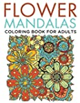 Flower Mandalas Coloring Book for Adults
