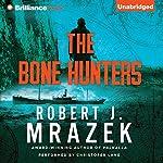 The Bone Hunters | Robert J. Mrazek