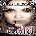 The Cold (       UNABRIDGED) by Aura Burrows Narrated by Willow Wood