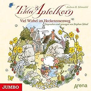 Viel Wirbel im Heckenrosenweg (Tilda Apfelkern) Hörbuch