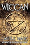 Wicca: Wiccan Candle Magic: Witchcraf...
