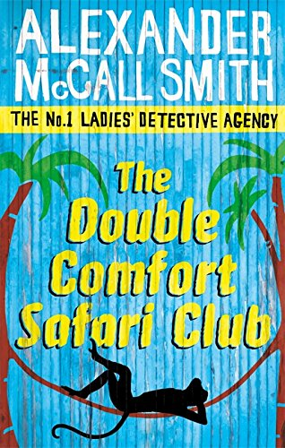 The Double Comfort Safari Club: 11 (No. 1 Ladies' Detective Agency)