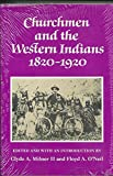 img - for Churchmen and the Western Indians, 1820-1920 book / textbook / text book