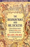 The Highwayman and Mr. Dickens: An Account of the Strange Events of the Medusa Murders: A Secret Victorian Journal, Attributed to Wilkie Collins
