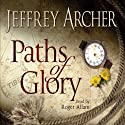 Paths of Glory Audiobook by Jeffrey Archer Narrated by Roger Allam
