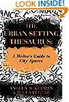 The Urban Setting Thesaurus: A Writer...
