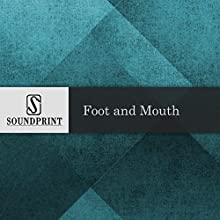 Foot and Mouth Radio/TV Program by Judith Kampfner Narrated by Lisa Simeone, Judith Kampfner