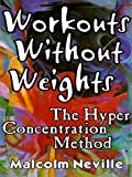 img - for Workouts Without Weights: The Hyper Concentration Method book / textbook / text book