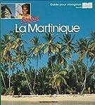Bonjour la Martinique : guide pour vo...