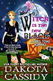Witch Is The New Black (Paris, Texas Romance Book 3)