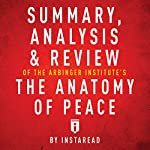 Summary, Analysis & Review of The Arbinger Institute's The Anatomy of Peace by Instaread |  Instaread