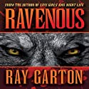 Ravenous (       UNABRIDGED) by Ray Garton Narrated by Michael Agostini