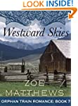 Westward Skies (Orphan Train Romance...