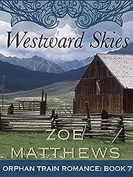 Westward Skies (Orphan Train Romance Series, Book 7)