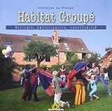 echange, troc Christian La Grange - Habitat groupé : Ecologie, participation, convivialité