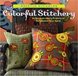 Colorful Stitchery: 65 Hot Embroidery Projects to Personalize Your Home (1580176119) by Nicholas, Kristin