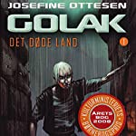 Golak (Det døde land 1) | Josefine Ottesen