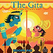 The Gita for Children Audiobook by Roopa Pai Narrated by Sagar Arya
