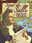 Sieur de La Salle: New World Adventurer