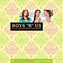Boys R Us: The Clique #11 (       UNABRIDGED) by Lisi Harrison Narrated by Jill Apple