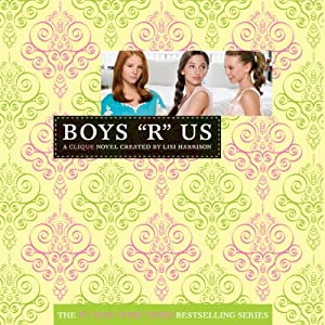 Boys R Us: The Clique #11 | [Lisi Harrison]