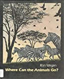 img - for Where Can the Animals Go? book / textbook / text book