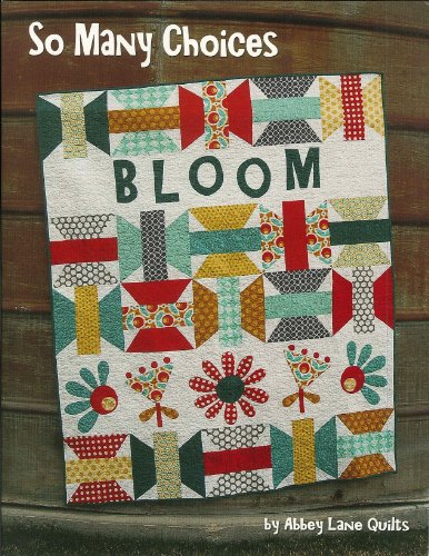 So Many Choices: 5 Blocks, 5 Appliques, 5 Sayings, Endless Quilts