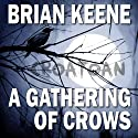 A Gathering of Crows (       UNABRIDGED) by Brian Keene Narrated by Monty Lewis Sauerwein