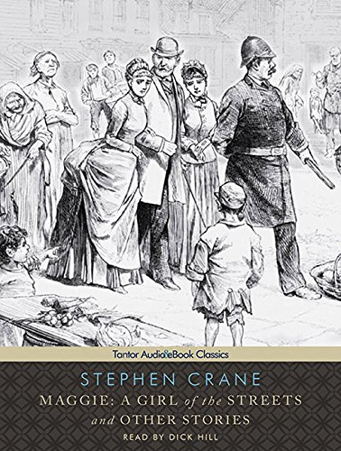 Maggie - A Girl of the Streets and other Stories  - Stephen Crane