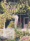 Painting Country Gardens in Watercolor, Pen & Ink (1581801424) by Nice, Claudia