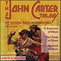 The John Carter Trilogy of Edgar Rice Burroughs: A Princess of Mars; The Gods of Mars; A Warlord of Mars (       UNABRIDGED) by Finn J.D. John, Edgar Rice Burroughs Narrated by Finn J.D. John
