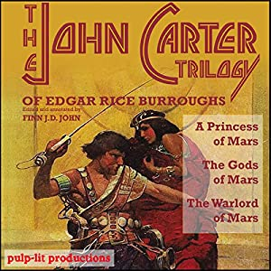 The John Carter Trilogy of Edgar Rice Burroughs Hörbuch